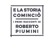 E la storia cominciò / Roberto Piumini